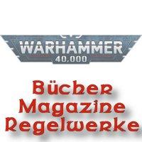 Warhammer 40.000: Bücher, Magazine, Regelwerke