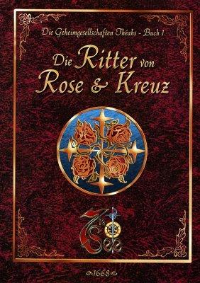 7te See: Die Geheimgeselschaften Théahs - Buch 1 -Die Ritter von Rose & Kreuz (DE)