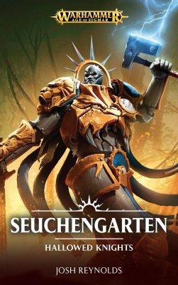 Warhammer Age of Sigmar  - Seuchengarten (Ein Hallowed Knights Roman)